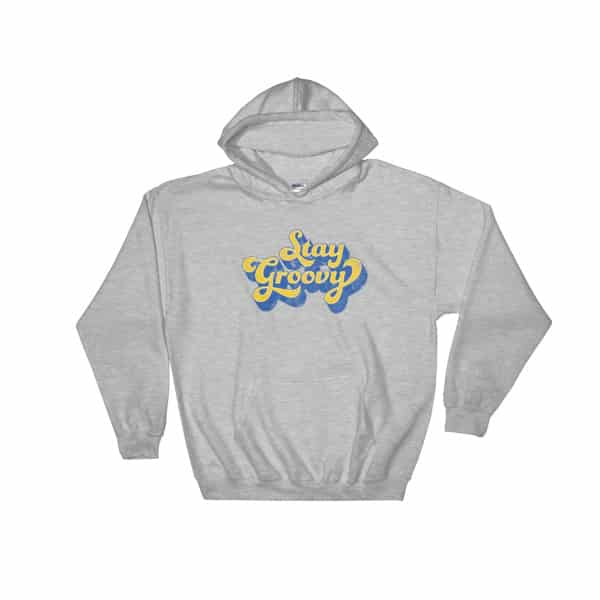 Stay Groovy 70s Style Hoodie