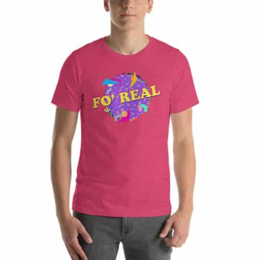 Fo' Real T-Shirt Unisex