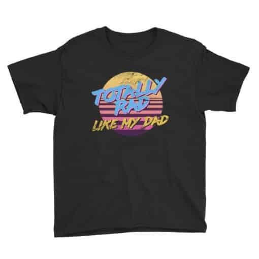 Father and Son or Father and Daughter Matching Youth Shirt (6-12 Years) | Retro 80s Style Totally Rad T-Shirt
